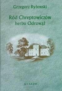 Okładka książki Ród Chreptowiczów herbu Odrowąż