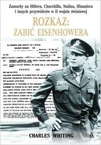 Okładka książki Rozkaz: zabić Eisenhowera