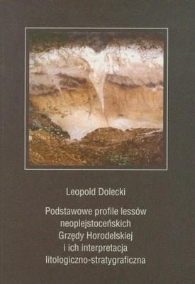 Okładka książki Podstawowe profile lessów neoplejstoceńskich Grzędy Horodels