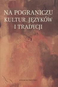 Okładka książki Na pograniczu kultur, języków i tradycji