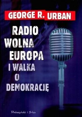 Okładka książki Radio Wolna Europa i walka o demokrację. Moja wojna w czasac