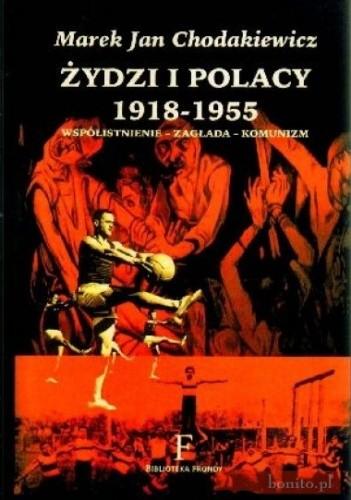Okładka książki Żydzi i Polacy 1918-1955. Współistnienie - zagłada - komunizm