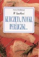 Okładka książki W kuchni. Kurczęta, indyki, perliczki...