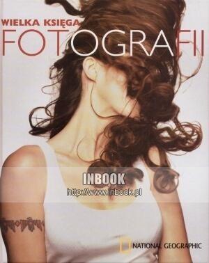 Okładka książki Wielka księga fotografii - Anne H. Hoy