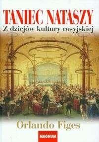 Okładka książki Taniec Nataszy. Z dziejów kultury rosyjskiej