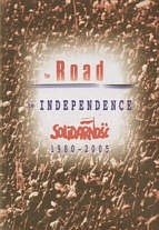 Okładka książki The Road to Independence. Solidarność 1980-2005