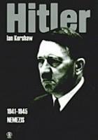 Hitler. T.2, cz.2 (1941-1945): Nemezis