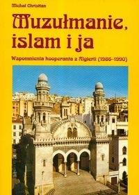 Okładka książki Muzułmanie, islam i ja