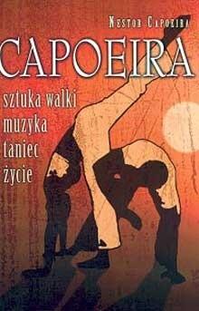 Okładka książki Capoeira. Sztuka walki, muzyka, taniec, życie