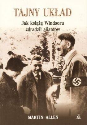 Okładka książki Tajny układ. Jak książę Windsoru zdradził aliantów