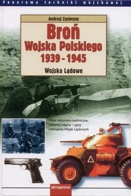 Okładka książki Broń Wojska Polskiego 1939-1945. Wojska Lądowe