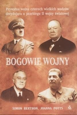 Okładka książki Bogowie wojny. Prywatna wojna czterech wielkich wodzów decydująca o przebiegu II wojny światowej