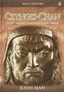 Okładka książki Czyngis Chan. Życie, śmierć i zmartwychwstanie
