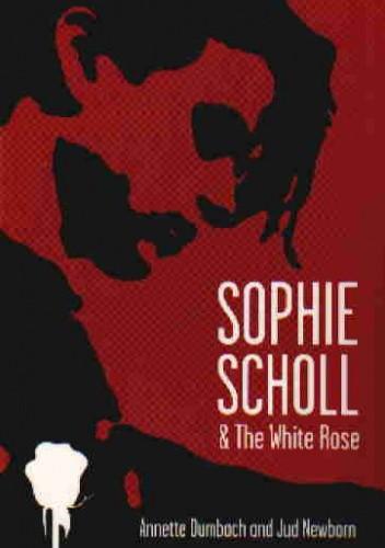 Okładka książki Sophie Scholl and the White Rose