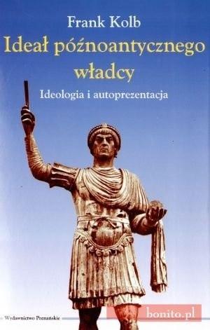 Okładka książki Ideał późnoantycznego władcy