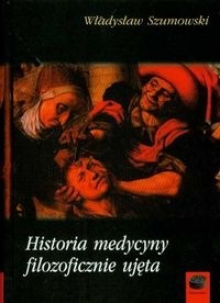 Okładka książki Historia medycyny filozoficznie ujęta