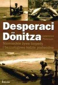 Okładka książki Desperaci Donitza. Niemieckie żywe torpedy i bezzałogowe łodzie podwodne