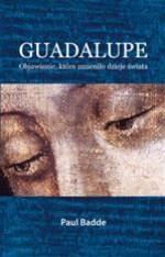Okładka książki Guadalupe. Objawienie, które zmieniło dzieje świata