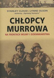Okładka książki Chłopcy Murrowa. Na frontach wojny i dziennikarstwa