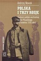 Okładka książki Polska i trzy Rosje. Studium polityki wschodniej Józefa Piłsudskiego (do kwietnia 1920 roku)