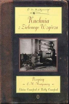 Okładka książki Kuchnia z zielonego Wzgórza. Przepisy L. M. Montgomery
