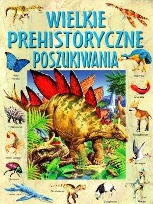 Okładka książki Wielkie prehistoryczne poszukiwania