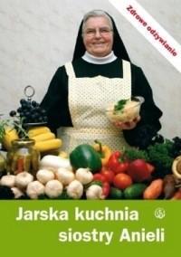 Okładka książki Jarska kuchnia siostry Anieli
