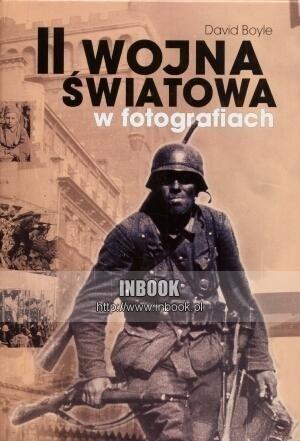 Okładka książki II wojna światowa w fotografiach - David Boyle