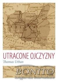 Okładka książki Utracone ojczyzny Wypędzenia Niemców i Polaków w XX wieku