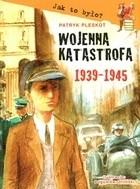 Okładka książki Wojenna katastrofa 1939-1945