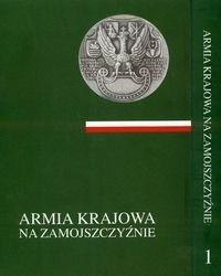 Okładka książki Armia Krajowa na zamojszczyźnie t. 1/2