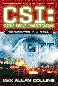 Okładka książki CSI: kryminalne zagadki Las Vegas. Śmiertelna gra