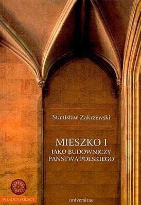 Okładka książki Mieszko I jako budowniczy państwa polskiego