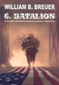Okładka książki 6 batalion. Na ratunek uwięzionym obrońcom Bataanu i Corregidoru