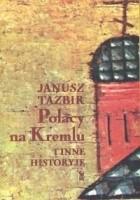 Polacy na Kremlu i inne historyje