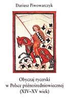 Okładka książki Obyczaj rycerski w Polsce późnośredniowiecznej (XIV-XV wiek)