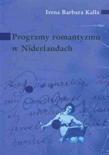 Okładka książki Programy romantyzmu w Niderlandach