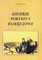 Okładka książki Łódzkie portrety pamięciowe