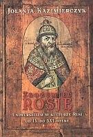 Okładka książki Zrozumieć Rosję. Uniwersalizm w kulturze Rusi od IX do XVI wieku