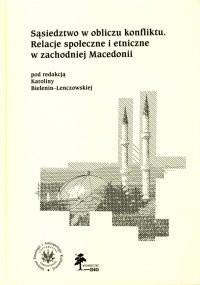 Okładka książki Sąsiedztwo w obliczu konfliktu Relacje społeczne i etniczne w zachodniej Macedonii