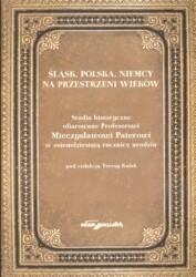Okładka książki Śląsk, Polska, Niemcy na przestrzeni wieków