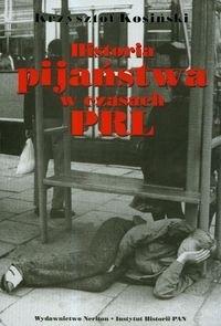 Okładka książki Historia pijaństwa w czasach PRL