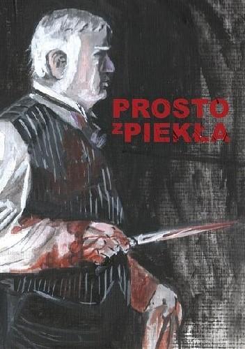 Okładka książki Prosto z piekła
