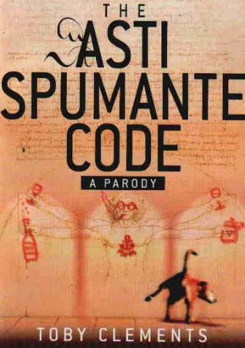 Okładka książki The Asti Spumante Code A Parody