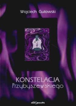 Okładka książki Konstelacja Przybyszewskiego