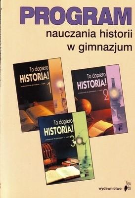 Okładka książki To dopiero historia! Program nauczania historii i ścieżki międzyprzedmiotowej edukacja europejska
