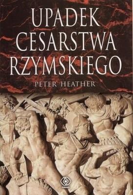 Okładka książki Upadek Cesarstwa Rzymskiego