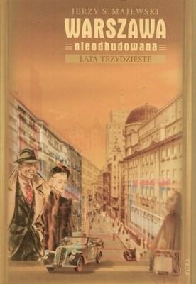Okładka książki Warszawa nieodbudowana. Lata trzydzieste