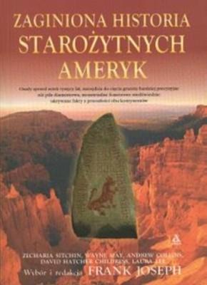 Okładka książki Zaginiona historia starożytnych Ameryk