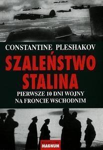 Okładka książki Szaleństwo Stalina: Pierwsze 10 dni wojny na froncie wschodnim
